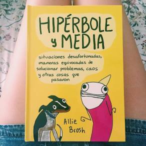 Hipérbole y Media de Allie Brosh